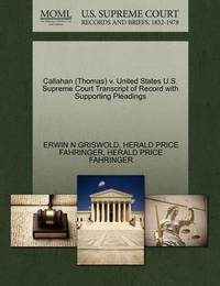 Callahan (Thomas) V. United States U.S. Supreme Court Transcript of Record with Supporting Pleadings by Erwin N. Griswold