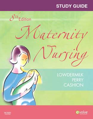 Study Guide for Maternity Nursing by Deitra Leonard Lowdermilk