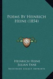 Poems by Heinrich Heine (1854) by Heinrich Heine