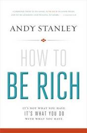 How to be Rich Book with DVD: It's Not What You Have. It's What You Do with What You Have. by Andy Stanley