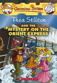 Thea Stilton and the Mystery on the Orient Express by Geronimo Stilton
