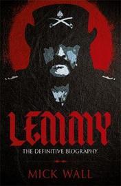 Lemmy by Mick Wall