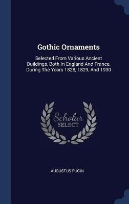 Gothic Ornaments by Augustus Pugin