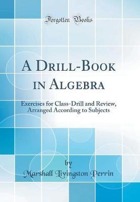 A Drill-Book in Algebra by Marshall Livingston Perrin image