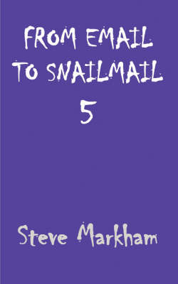 From Email to Snailmail: Bk. 5 by Steve Markham image