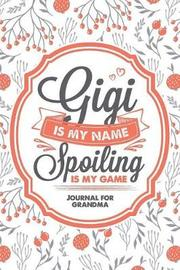 Gigi Is My Name Spoiling Is My Game by Timecapsule Memory Journals image
