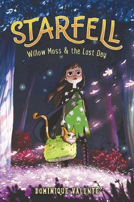 Starfell: Willow Moss & the Lost Day by Dominique Valente