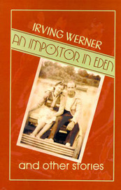 An Impostor in Eden: And Other Stories by Irving Werner image