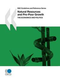 DAC Guidelines and Reference Series Natural Resources and Pro-Poor Growth by OECD Publishing