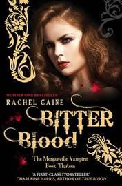 Bitter Blood (Morganville Vampires #13) by Rachel Caine