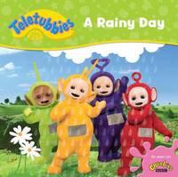 Teletubbies: A Rainy Day by Egmont Publishing UK