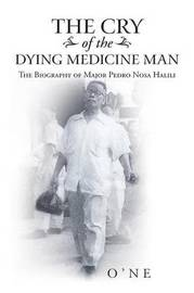 The Cry of the Dying Medicine Man by One
