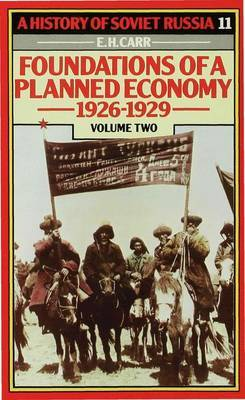 A History of Soviet Russia: 4 Foundations of a Planned Economy,1926-1929: Volume 2 by E.H. Carr