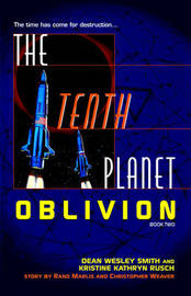 The Tenth Planet: Oblivion by Dean Wesley Smith