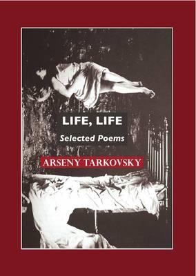 Life, Life by Arseny Tarkovsky image