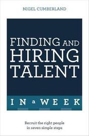 Finding & Hiring Talent In A Week by Nigel Cumberland