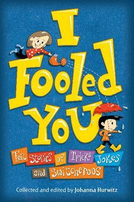 I Fooled You by Johanna Hurwitz image