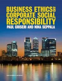 Business Ethics and Corporate Social Responsibility by Paul Griseri image