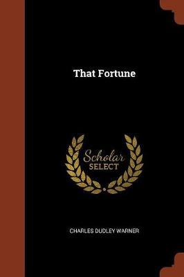 That Fortune by Charles Dudley Warner