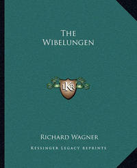 The Wibelungen by Richard Wagner
