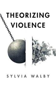 Theorizing Violence by Sylvia Walby