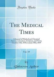 The Medical Times, Vol. 19 by Unknown Author image