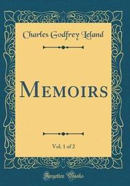 Memoirs, Vol. 1 of 2 (Classic Reprint) by Charles Godfrey Leland image