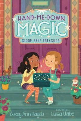 Hand-Me-Down Magic #1: Stoop Sale Treasure by Corey Ann Haydu