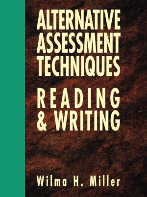 Alternative Assessment Techniques for Reading & Wr Writing by Wilma H. Miller image
