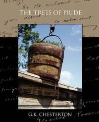 The Trees of Pride by G.K.Chesterton image