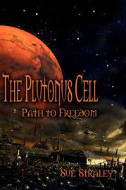 The Plutonus Cell: Path to Freedom by Sue Straley image