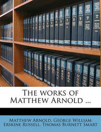The Works of Matthew Arnold ... by Matthew Arnold