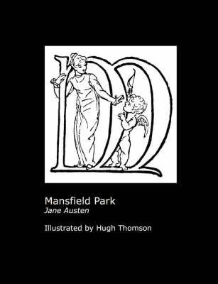 Jane Austen's Mansfield Park. Illustrated by Hugh Thomson. by Jane Austen
