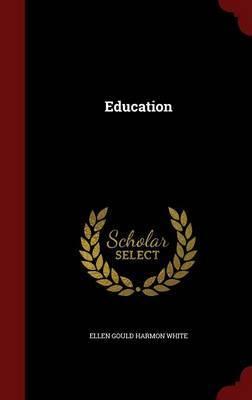 Education by Ellen Gould Harmon White