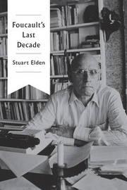 Foucault's Last Decade by Stuart Elden image