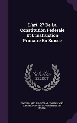 L'Art, 27 de La Constitution Federale Et L'Instruction Primaire En Suisse
