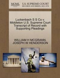 Luckenbach S S Co V. Middleton U.S. Supreme Court Transcript of Record with Supporting Pleadings by William H McGrann