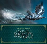 The Art of the Film: Fantastic Beasts and Where to Find Them by Dermot Power
