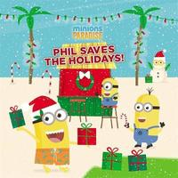 Minions Paradise: Phil Saves the Holidays! by Trey King
