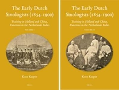 The Early Dutch Sinologists (1854-1900) (2 vols) by Koos Kuiper