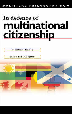In Defence of Multinational Citizenship by Siobhan Harty