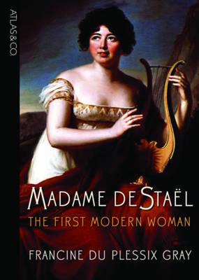 Madame De Stael by Francine Du Plessix Gray