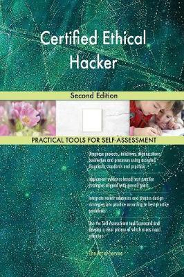 Certified Ethical Hacker Second Edition by Gerardus Blokdyk