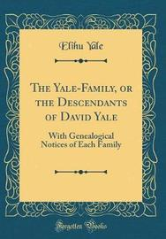 The Yale-Family, or the Descendants of David Yale by Elihu Yale image