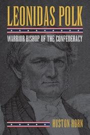Leonidas Polk by Huston Horn