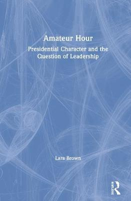 Amateur Hour by Lara M. Brown