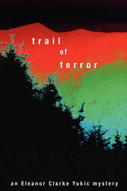 Trail of Terror by Eleanor Clarke Yukic