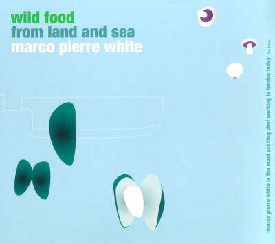 Wild Food From Land And Sea by Marco Pierre White image