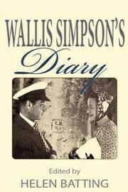 Wallis Simpson's Diary by Helen Batting