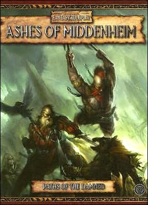 Warhammer: Ashes of Midenheim: The First Adventure in the Paths of the Damned Campaign: v. 1: Paths of the Damned by Green Ronin